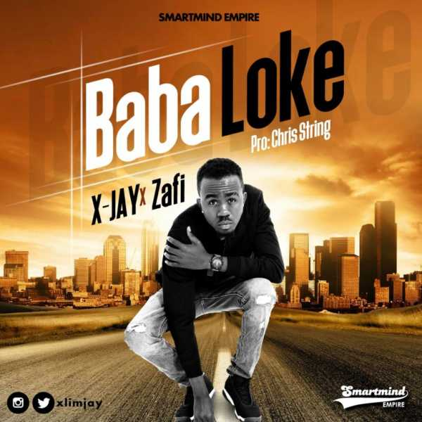 X-Jay ft. Zafi – Baba Loke Music