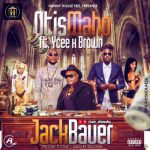 Otis Maho ft. YCEE x Brown – Jack Bauer