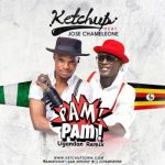 Dr Jose Chameleone & Ketchup – Pam Pam (Remix)