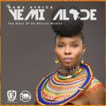 """Yemi Alade Announces """"Mama Africa"""" (Deluxe Edition) Featuring Bucie & AKA"""