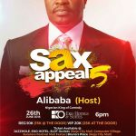 "King of Comedy; ALI BABA ""GCFR"" To Host SAX APPEAL5"
