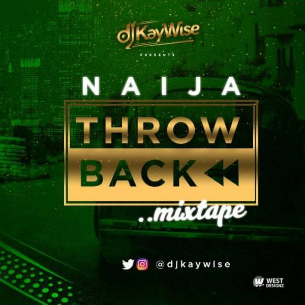 Dj kaywise naija throwback mix mixtape hitvibes for Classic house music mixtapes