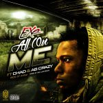 Exe Ft. Chad Da Don, Ab Crazy – All On Me