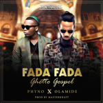 Phyno – Fada Fada (Ghetto Gospel) ft. Olamide