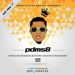 Dj Swayze – Popular Demand Mix Season 9