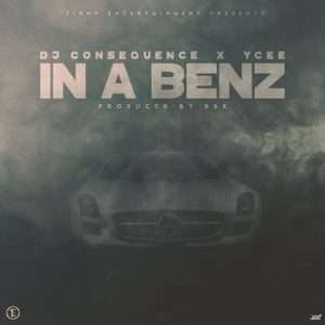 Hitvibes Dj Consequence ft. Ycee – In A Benz (prod. BBK) Music  Ycee DJ Consequence