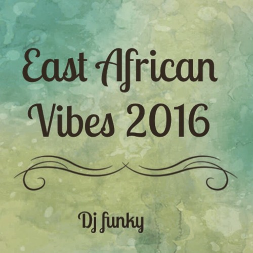 Mp3 Download » Mixtape » DJ Funky - East African Vibes 2016