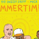 DJ Jazzy Jeff & MICK – Summertime Mixtape Vol. 7