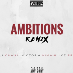 Tweezy Ft. Khuli Chana X Ice Prince X Victoria Kimani – Ambitions (Remix)