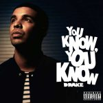 Drake – You Know, You Know (CDQ) (Prod. By Kanye West)