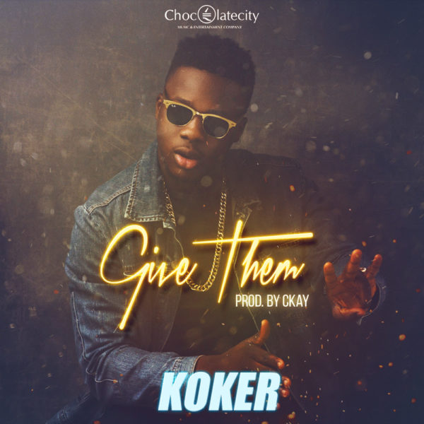 Mp3 Download » Koker – Give Them » Hitvibes