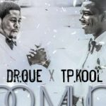 Dr Que Ft. TP Kool – Too Much
