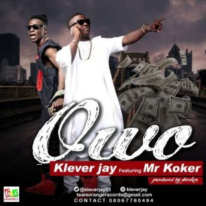 Mp3 Download » Klever Jay ft  Koker – Owo (prod  ShockerBeatz