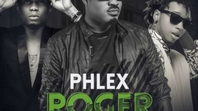 Photo of Phlex Ft. Reminisce & Yung6ix – Roger