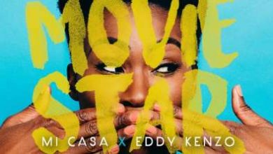 Photo of Mi Casa x Eddy Kenzo – Movie Star