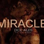 Watch: Dice Ailes Ft. Lil Kesh – Miracle