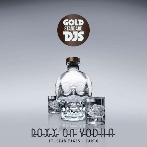 Hitvibes Gold Standard DJs - Roxx On Vodka Ft. Sean Pages x Cardo Music  South Africa Sean Pages Gold Standard DJs Cardo