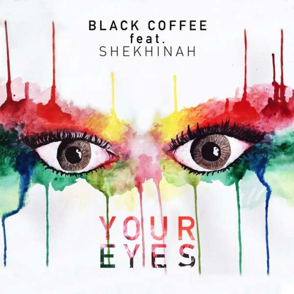 Black Coffee Your Eyes Ft Shekhinah Mp Download