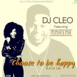 dj-cleo-ft-mmatema-choose-to-be-happy