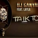 DJ Ganyani x Layla – Talk To Me (Afrikan Roots Remix)