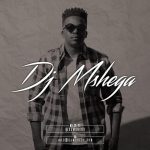 DJ Mshega – Criminal Ft. Lady Zamar