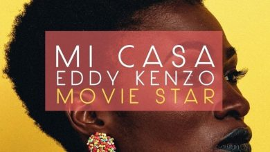 Photo of Watch: Mi Casa X Eddy Kenzo – Movie Star
