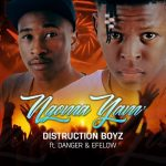 Distruction Boyz – Ngoma Yam' ft. Danger & Efelow