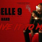 Belle 9 Ft. G Nako – Give It to Me