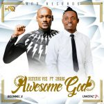 Demmie Vee Ft. 2Baba – Awesome God