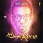 Frank Edwards – Let the World Know
