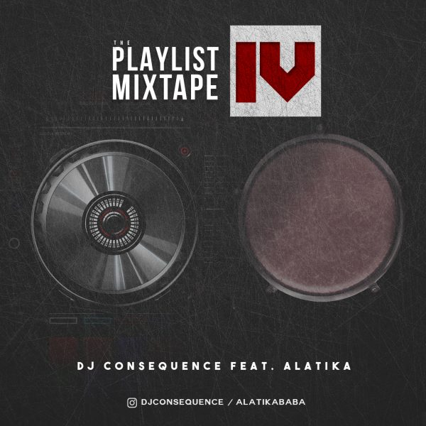 DJ Consequence ft. Alatika (On The Drums) – The Playlist (Vol. IV) image