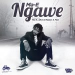 Watch: Ma-E – Ngawe