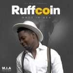 Ruffcoin – Aba Made | Higher Higher ft. Sparkle