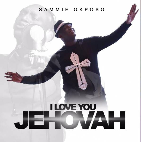 Mp3 Download » Sammie Okposo - I Love You Jehovah » Hitvibes