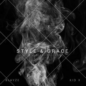 Blayze – Style And Grace ft. Kid X image