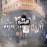 Beast – Where The Bread At ft Lastee & Maraza