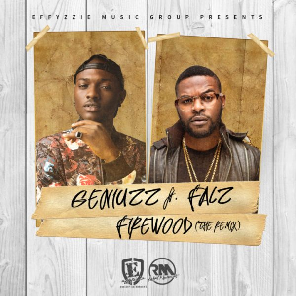 Geniuzz ft. Falz – Firewood (Remix) DOWNLOAD