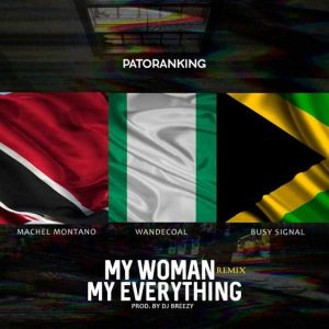 Patoranking ft. Machel Montano x Wande Coal x Busy Signal – My Woman My Everything (Remix) image