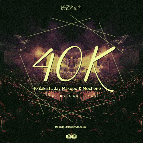 K-Zaka - 40K Ft. Jay Makopo & Mochene Download