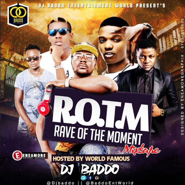 Dj Baddo – Rave Of The Moment Mix Mixtape Download