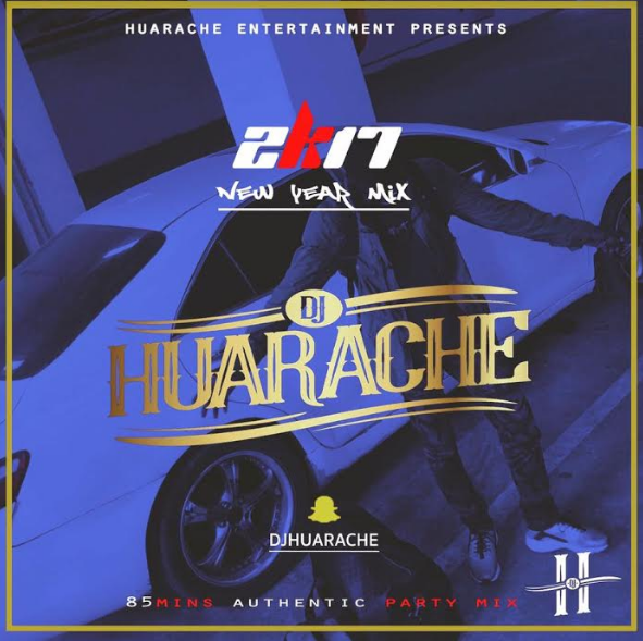DJ Huarache – 2K17 New Year Mix Mixtape Download