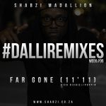ShabZi Madallion – Far Gone [11:11] Freestyle