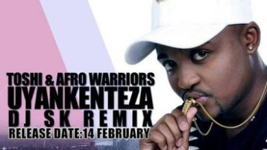 Photo of Toshi & Afro Warriors – Uyankenteza (DJ Sk Remix)