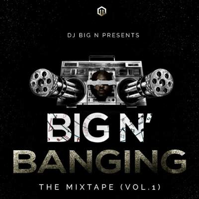 DJ Big N – BANGING The Mixtape Vol. 1 image