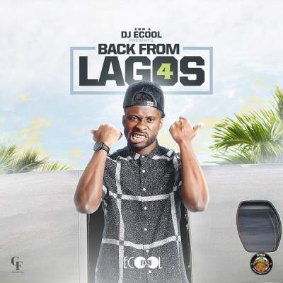 DMW Presents: DJ ECool – Back From Lagos VOL 4. image