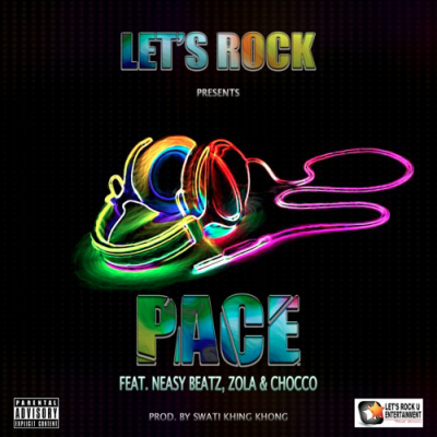 Let's Rock ft Zola x Neasy x Chocco – Pace image