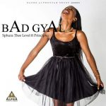 Sphura Thee Level ft Principlez & R-vana – Bad Gyal