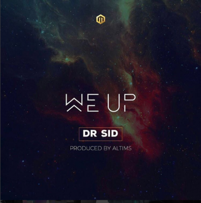 Dr SID - We Up Music