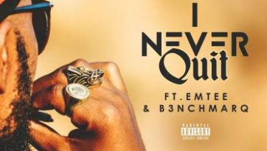 Photo of Sequel – I Never Quit ft. Emtee & B3nchMarQ
