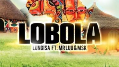 Photo of Lungisa – Lobola ft. Mr Luu & MSK